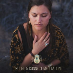 Ground and Connect Meditation by Sharon Balsamo of The Waking Journey