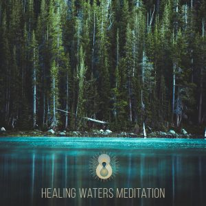 Healing Waters Meditation